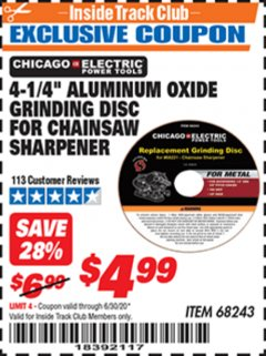 "Harbor Freight ITC Coupon 4-1/4"" ALUMINUM OXIDE GRINDING DISC FOR CHAIN SAW SHARPENER Lot No. 68243 Dates Valid: 12/31/69 - 6/30/20 - $4.99"