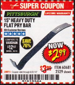"Harbor Freight Coupon 15"" HEAVY DUTY FLAT PRY BAR Lot No. 60681/2529 Expired: 8/31/19 - $2.99"