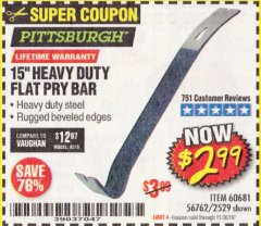"Harbor Freight Coupon 15"" HEAVY DUTY FLAT PRY BAR Lot No. 60681/2529 Expired: 11/30/19 - $2.99"