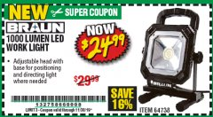 Harbor Freight Coupon BRAUN 1000 LUMEN LED WORKLIGHT Lot No. 64738 Expired: 11/30/19 - $24.99