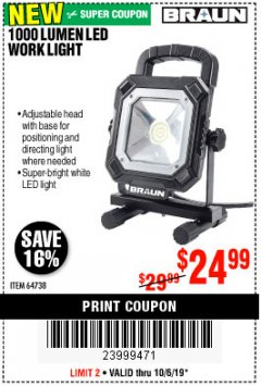Harbor Freight Coupon BRAUN 1000 LUMEN LED WORKLIGHT Lot No. 64738 Expired: 10/6/19 - $24.99