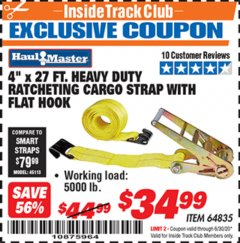 "Harbor Freight ITC Coupon 4""X27 FT. HEAVY DUTY RATCHETING CARGO STRAP WITH FLAT HOOK  Lot No. 64835 Valid Thru: 6/30/20 - $34.99"