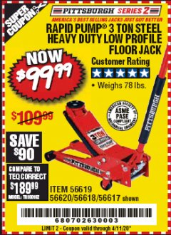 Harbor Freight Coupon RAPID PUMP 3 TON STEEL HEAVY DUTY LOW PROFILE FLOOR JACK Lot No. 56618/56619/56620/56617 Valid Thru: 4/11/20 - $99.99