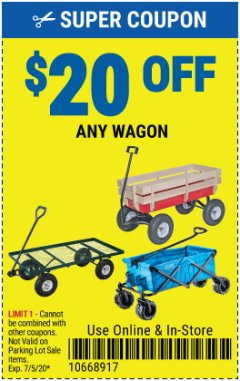 Harbor Freight Coupon $20 OFF ANY WAGON Lot No. 60570/64920/60359 EXPIRES: 7/5/20 - $20
