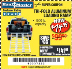 Harbor Freight Coupon SUPER-WIDE TRI-FOLD ALUMINUM LOADING RAMP Lot No. 90018/69595/60334 Expired: 7/31/20 - $74.99