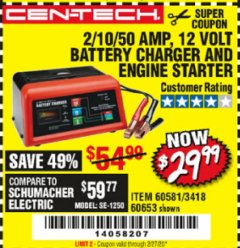 Harbor Freight Coupon CEN-TECH 2/10/50 AMP, 12 VOLT BATTERY CHARGER/ENGINE STARTER Lot No. 60653/3418/60581 Valid Thru: 2/27/20 - $29.99