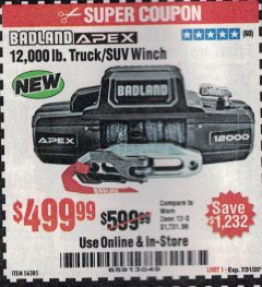 Harbor Freight Coupon BADLAND APEX 12,000 LB. TRUCK/SUV WINCH Lot No. 56385 Valid Thru: 7/31/20 - $499.99