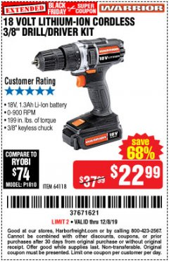 "Harbor Freight Coupon 18 VOLT LITHIUM-ION CORDLESS 3/8"" DRILL/DRIVER KIT Lot No. 64118 Expired: 12/8/19 - $22.99"