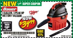 Harbor Freight Coupon 3 GALLON, 3 PEAK HORSEPOWER WET/DRY VACUUM Lot No. 64753 Expired: 2/15/20 - $34.99