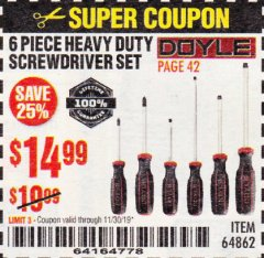 Harbor Freight Coupon 6 PIECE HEAVY DUTY SCREWDRIVER SET DOYLE Lot No. 64862 Expired: 11/30/19 - $14.99