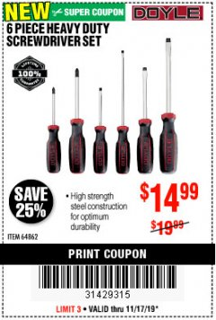 Harbor Freight Coupon 6 PIECE HEAVY DUTY SCREWDRIVER SET DOYLE Lot No. 64862 Expired: 11/17/19 - $14.99