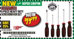 Harbor Freight Coupon 6 PIECE HEAVY DUTY SCREWDRIVER SET DOYLE Lot No. 64862 Expired: 2/15/20 - $14.99