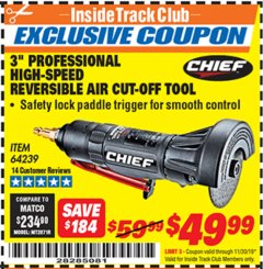"Harbor Freight ITC Coupon 3"" PROFESSIONAL HIGH-SPEED REVERSIBLE AIR CUT-OFF TOOL Lot No. 64239 Expired: 11/30/19 - $49.99"