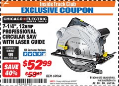 "Harbor Freight ITC Coupon 7-1/4"", 12 AMP PROFESSIONAL CIRCULAR SAW WITH LASER GUIDE Lot No. 69064 Dates Valid: 12/31/69 - 6/30/20 - $52.99"