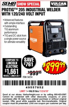 Harbor Freight Coupon VULCAN PROTIG 205 INDUSTRIAL WELDER WITH 120/240 VOLT INPUT Lot No. 56254 Expired: 11/24/19 - $899.99
