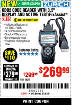 "Harbor Freight Coupon ZURICH OBD2 CODE READER WITH 3.5"" DISPLAY AND ACTIVE TEST/FIXASSIST ZR15 Lot No. 56218 Expired: 1/26/20 - $269.99"
