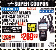 "Harbor Freight Coupon ZURICH OBD2 CODE READER WITH 3.5"" DISPLAY AND ACTIVE TEST/FIXASSIST ZR15 Lot No. 56218 Valid Thru: 2/29/20 - $269.99"
