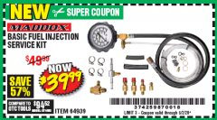 Harbor Freight Coupon BASIC FUEL INJECTION  SERVICE  KIT Lot No. 64939 EXPIRES: 6/30/20 - $39.99