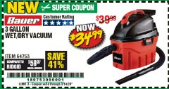 Harbor Freight Coupon 3 GALLON WET/DRY VACUUM Lot No. 64753 Expired: 3/14/20 - $34.99