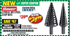 Harbor Freight Coupon 2 PIECE BLACK OXIDE COATED M2 STEEL HIGH SPEED STEP BITS Lot No. 64651/64650/64648 Valid Thru: 3/7/20 - $24.99