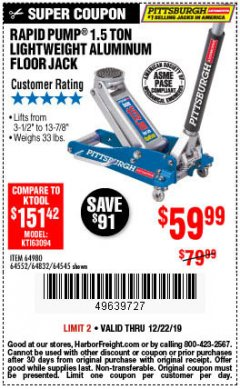 Harbor Freight Coupon PITTSBURGH RAPID PUMP 1.5 TON LIGHTWEIGHT ALUMINUM FLOOR JACK Lot No. 64980/64552/64832/68053/62160/62516/60569/64545 Expired: 12/22/19 - $59.99