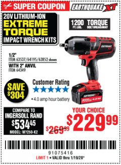 "Harbor Freight Coupon 20 VOLT LITHIUM-ION CORDLESS EXTREME TORQUE 1/2"" IMPACT WRENCH KIT Lot No. 63537/64195/63852/64349 Expired: 1/19/20 - $229.99"