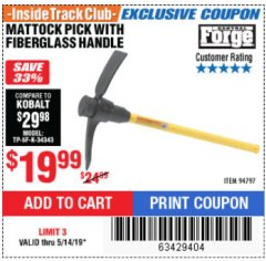 Harbor Freight ITC Coupon MATTOCK PICK WITH FIBERGLASS HANDLE Lot No. 94797 Expired: 5/14/19 - $19.99