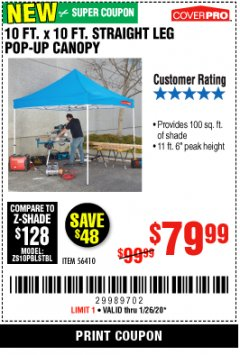 Harbor Freight Coupon 10 FT. X 10 FT. HEAVY DUTY STRAIGHT LEG POP-UP CANOPY Lot No. 56410 Expired: 1/26/20 - $79.99