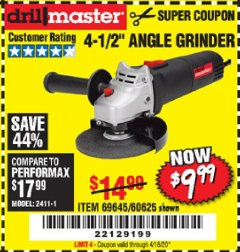 "Harbor Freight Coupon $5 DRILLMASTER 4 1/2"" ANGLE GRINDER WHEN YOU SPEND $49.99 Lot No. 69645, 95578, 60625 Expired: 6/30/20 - $9.99"