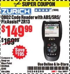 Harbor Freight Coupon OBD2 CODE READER WITH ABS/SRS/FIXASSIST ZR13 Lot No. 63806 Valid: 2/8/21 - 3/9/21 - $149.99