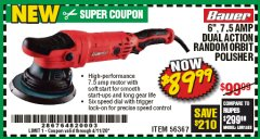 "Harbor Freight Coupon BAUER 6"", 7.5 AMP DUAL ACTION RANDOM ORBIT POLISHER Lot No. 56367 EXPIRES: 6/30/20 - $89.99"