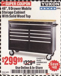 "Harbor Freight Coupon YUKON 46"", 9 DRAWER MOBILE STORAGE CABINET WITH SOLID WOOD TOP Lot No. 56805/56613 EXPIRES: 7/5/20 - $299.99"