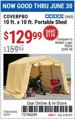 Harbor Freight Coupon 10 FT. X 10 FT. PORTABLE SHED Lot No. 56184/63297 EXPIRES: 6/30/20 - $129.99