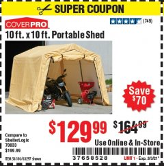 Harbor Freight Coupon 10 FT. X 10 FT. PORTABLE SHED Lot No. 56184/63297 Expired: 3/3/21 - $129.99