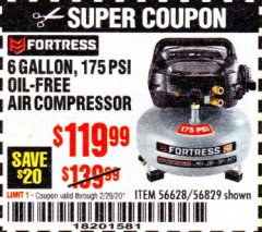 Harbor Freight Coupon FORTRESS 6 GALLON, 175 PSI OIL-FREE AIR COMPRESSOR Lot No. 56628/56829 Expired: 2/29/20 - $119.99