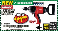 "Harbor Freight Coupon BAUER 1/2"" LOW SPEED SPADE HANDLE DRILL/MIXER Lot No. 56179 EXPIRES: 6/30/20 - $49.99"