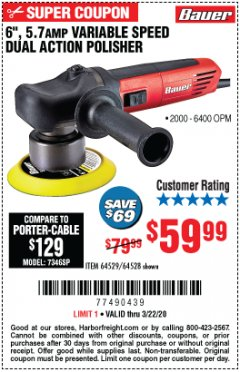 "Harbor Freight Coupon 6"", 5.7 AMP VARIABLE SPEED DUAL ACTION POLISHER Lot No. 64529/64528 Expired: 3/22/20 - $59.99"
