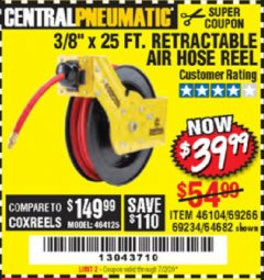 "Harbor Freight Coupon 3/8"" X 25 FT. RETRACTABLE AIR HOSE REEL Lot No. 46104/69266/64682/69234 EXPIRES: 7/2/20 - $39.99"