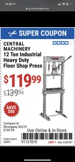 Harbor Freight Coupon 12 TON INDUSTRIAL HEAVY DUTY FLOOR SHOP PRESS Lot No. 33497/60604 Valid: 6/1/20 6/30/20 - $119.99