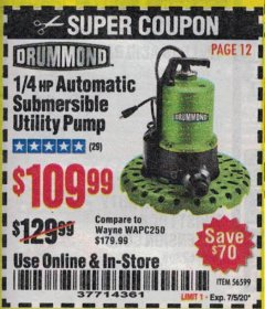 Harbor Freight Coupon DRUMMOND 1/4 HP WORRY-FREE SUBMERSIBLE UTILITY PUMP  Lot No. 56599 Expired: 7/5/20 - $109.99