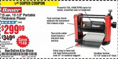 "Harbor Freight Coupon 15 AMP 12 1/2"" PORTABLE THICKNESS PLANER Lot No. 63445 Expired: 9/21/20 - $299.99"