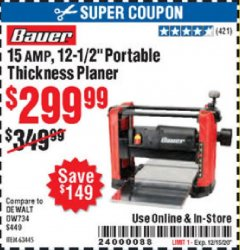 "Harbor Freight Coupon 15 AMP 12 1/2"" PORTABLE THICKNESS PLANER Lot No. 63445 Valid Thru: 12/15/20 - $299.99"