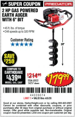 "Harbor Freight Coupon 2 HP GAS POWERED EARTH AUGER WITH 6""BIT Lot No. 63022 Valid Thru: 4/5/20 - $179.99"