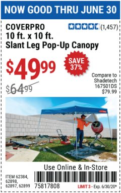 Harbor Freight Coupon 10 FT. X 10 FT. SLANT LEG POP-UP CANOPY Lot No. 62384/62898/62897/62899 EXPIRES: 6/30/20 - $49.99