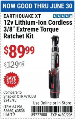 "Harbor Freight Coupon 12V LITHIUM-ION CORDLESS 3/8"" EXTREME TORQUE RATCHET KIT Lot No. 64196/56660/63538 EXPIRES: 6/30/20 - $89.99"