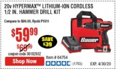 Harbor Freight Coupon 20V HYPERMAX LITHIUM-ION CORDLESS 1/2 IN. HAMMER DRILL KIT Lot No. 64754 Expired: 6/30/20 - $59.99