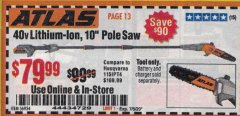 "Harbor Freight Coupon ATLAS 40V LITHIUM-ION 10"" POLE SAW Lot No. 56934 Valid Thru: 7/5/20 - $79.99"