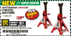 Harbor Freight Coupon PITTSBURGH SERIES 2 - 3 TON STEEL JACK STANDS Lot No. 56372/56373/57308/56371 EXPIRES: 6/30/20 - $19.99