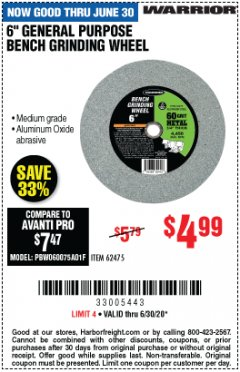 Harbor Freight Coupon 6 IN. GENERAL PURPOSE BENCH GRINDING WHEEL Lot No. 62475 EXPIRES: 6/30/20 - $4.99