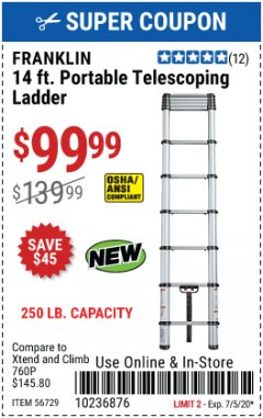 Harbor Freight Coupon FRANKLIN 14FT. PORTABLE TELESCOPING LADDEE Lot No. 56729 EXPIRES: 7/5/20 - $99.99